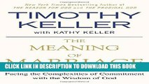Ebook The Meaning of Marriage: Facing the Complexities of Commitment with the Wisdom of God Free