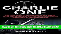Read Now Charlie One: The True Story of an Irishman in the British Army and His Role in Covert