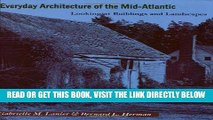 Read Now Everyday Architecture of the Mid-Atlantic: Looking at Buildings and Landscapes (Creating
