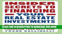 ee Read] Insider Secrets to Financing Your Real Estate Investments: What Every Real Estate