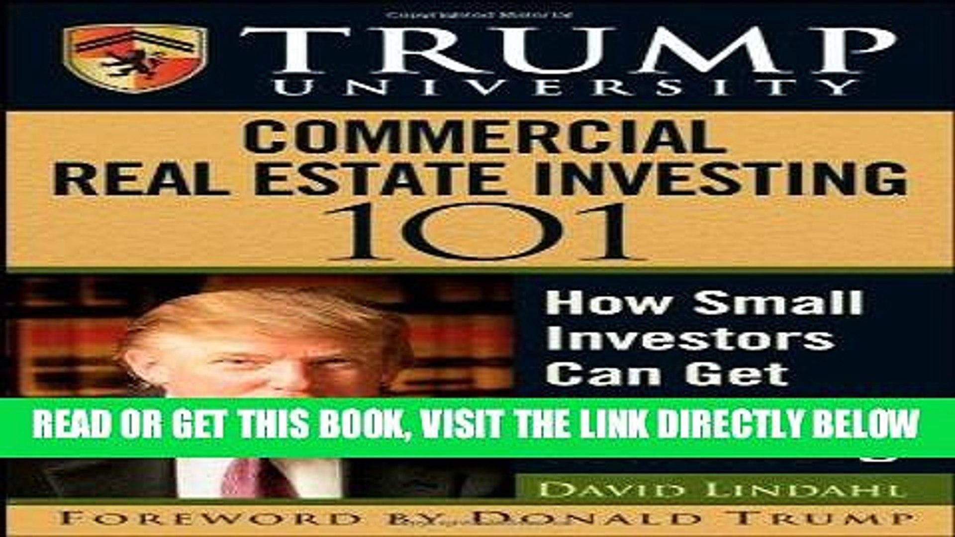 [Free Read] Trump University Commercial Real Estate 101: How Small Investors Can Get Started and