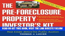 [Free Read] The Pre-Foreclosure Property Investor s Kit: How to Make Money Buying Distressed Real