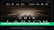 Ebook Dead Wake: The Last Crossing of the Lusitania Free Read