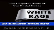 Best Seller White Rage: The Unspoken Truth of Our Racial Divide Free Read
