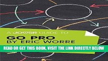 [Free Read] A Joosr Guide to... Go Pro by Eric Worre: 7 Steps to Becoming a Network Marketing
