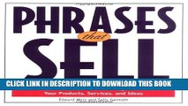 [Free Read] Phrases That Sell: The Ultimate Phrase Finder to Help You Promote Your Products,