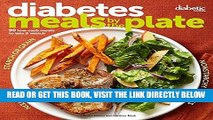 Read Now Diabetic Living Diabetes Meals by the Plate: 90 Low-Carb Meals to Mix   Match PDF Online