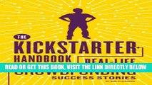 [Free Read] The Kickstarter Handbook: Real-Life Success Stories of Artists, Inventors, and