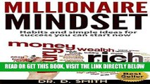 [Free Read] MILLIONAIRE MINDSET: HABITS AND SIMPLE IDEAS FOR SUCCESS YOU CAN START NOW: EASY