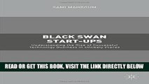 [Free Read] Black Swan Start-ups: Understanding the Rise of Successful Technology Business in