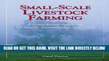 [Free Read] Small-Scale Livestock Farming: A Grass-Based Approach for Health, Sustainability, and