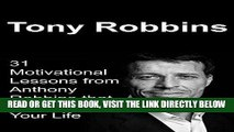 [Free Read] Tony Robbins: 31 Motivational Lessons from Anthony Robbins that Will Change Your Life: