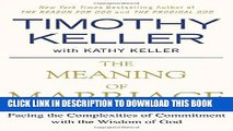 Best Seller The Meaning of Marriage: Facing the Complexities of Commitment with the Wisdom of God