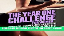Read Now The Year One Challenge for Women: Thinner, Leaner, and Stronger Than Ever in 12 Months