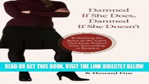 [Free Read] Damned If She Does, Damned If She Doesn t: Rethinking the Rules of the Game That Keep