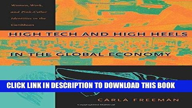 [Free Read] High Tech and High Heels in the Global Economy: Women, Work, and Pink-Collar
