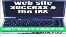 [Free Read] Web Site Success   the IRS: What Every Web Site Owner Should Know (Internet Marketing