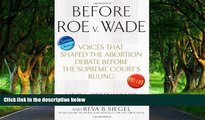 Full Online [PDF]  Before Roe v. Wade: Voices that Shaped the Abortion Debate Before the Supreme