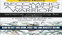 [Free Read] Becoming  A Coupon  Warrior: Extreme couponing for newbies, a step-by step guide to