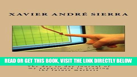 [Free Read] How I  made it as a Day trader: The day to day journal of my experience in trading the