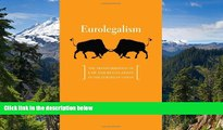 Must Have  Eurolegalism: The Transformation of Law and Regulation in the European Union  READ