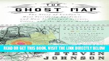 Read Now The Ghost Map: The Story of London s Most Terrifying Epidemic--and How It Changed