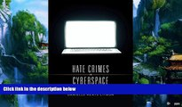 Big Deals  Hate Crimes in Cyberspace  Full Ebooks Most Wanted