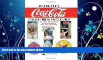EBOOK ONLINE  Petretti s Coca-Cola Collectibles Price Guide: The Encyclopedia of Coca-Cola