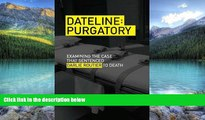 Books to Read  Dateline Purgatory: Examining the Case that Sentenced Darlie Routier to Death  Best