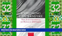 Big Deals  Exploring Law s Empire: The Jurisprudence of Ronald Dworkin  Full Read Most Wanted