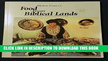 Read Now Helen Corey s Food from Biblical Lands: A Culinary Trip to the Land of Bible History