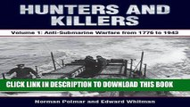 Read Now Hunters and Killers: Volume 1: Anti-Submarine Warfare from 1776 to 1943 Download Online