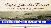 Read Now Fight Like the Devil: The First Day at Gettysburg, July 1, 1863 (Emerging Civil War