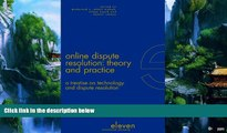 Books to Read  Online Dispute Resolution: Theory and Practice: A Treatise on Technology and