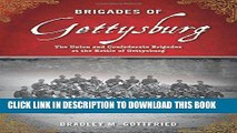 Read Now Brigades of Gettysburg: The Union and Confederate Brigades at the Battle of Gettysburg