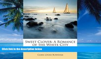 Big Deals  Sweet Clover: A Romance of the White City  Best Seller Books Most Wanted
