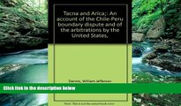 Books to Read  Tacna and Arica: An Account of the Chile-Peru Boundary Dispute and of the