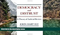 READ NOW  Democracy and Distrust: A Theory of Judicial Review (Harvard Paperbacks)  Premium Ebooks