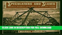 Read Now Speculators And Slaves: Masters, Traders, And Slaves In The Old South PDF Book