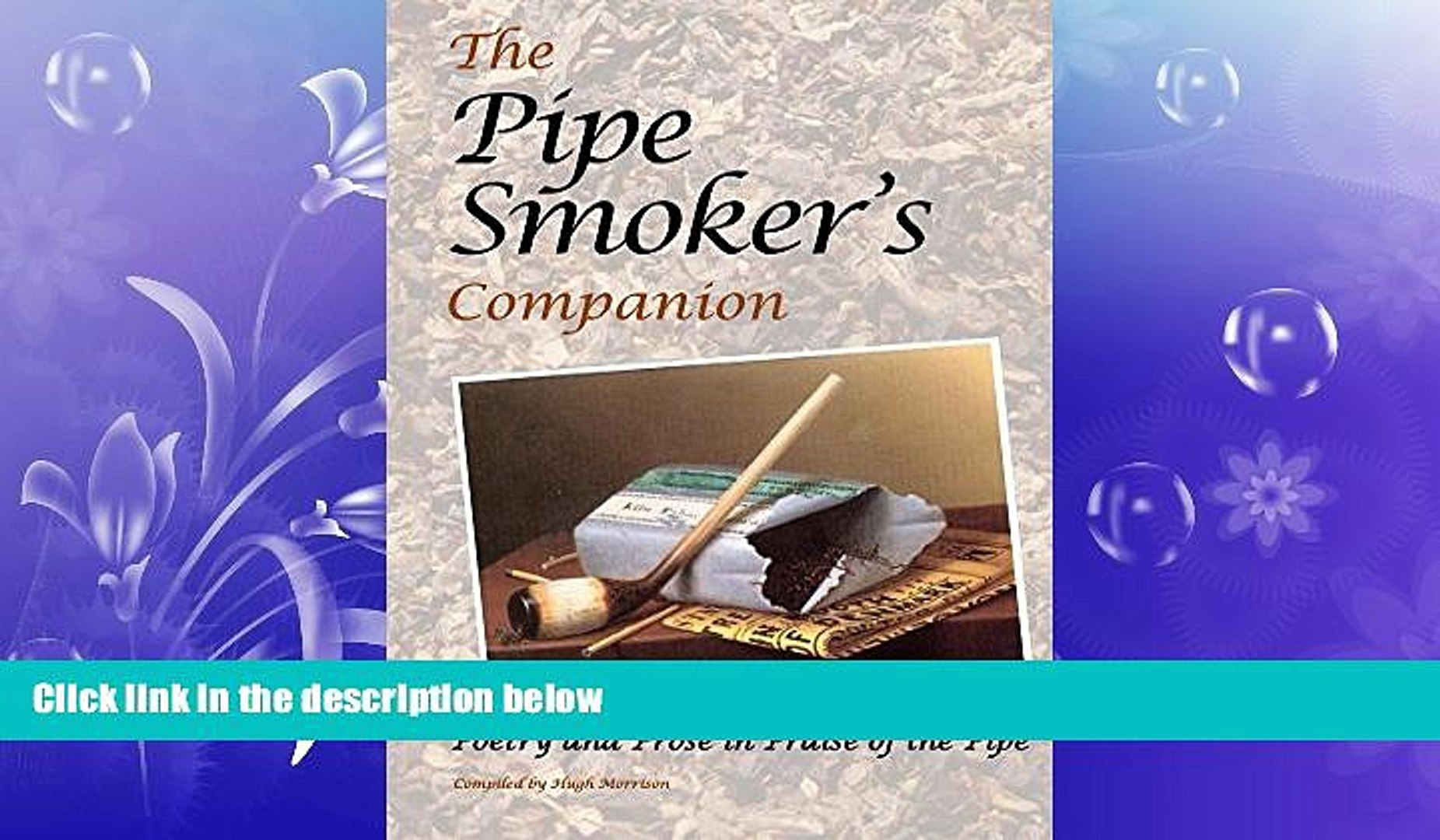 READ book  The Pipe Smoker s Companion: Poetry and Prose in Praise of the Pipe  FREE BOOOK ONLINE