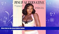"""READ book  Pinup Alternative Magazine: Issue 2 Angelique Noire """"The Black Pinup"""" (Volume 2)  FREE"""