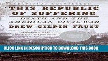 Read Now This Republic of Suffering: Death and the American Civil War (Vintage Civil War Library)