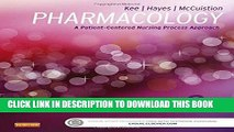 Read Now Pharmacology: A Patient-Centered Nursing Process Approach, 8e (Kee, Pharmacology)