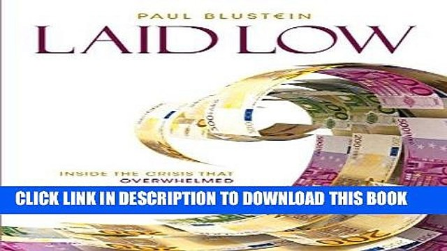 [PDF] Laid Low: Inside the Crisis That Overwhelmed Europe and the IMF Full Colection
