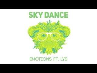 Sky Dance - Emotions ft.Lys