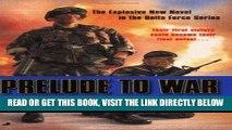 [DOWNLOAD] PDF Prelude to War: A Delta Force Novel (Delta Force Novels) New BEST SELLER