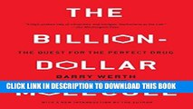 Read Now The Billion Dollar Molecule: One Company s Quest for the Perfect Drug Download Online