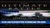 Read Now The Ultimate Battle: Okinawa 1945--The Last Epic Struggle of World War II Download Book