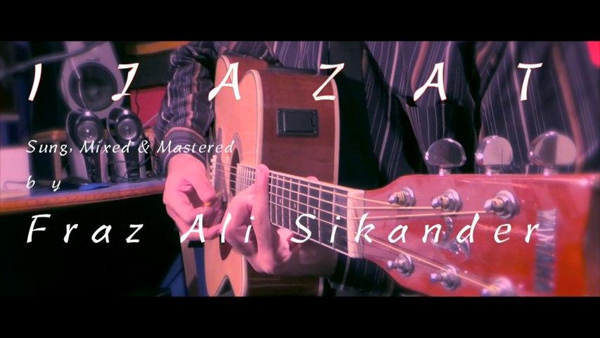 Ijazat Unplugged By Fraz Ali Sikander