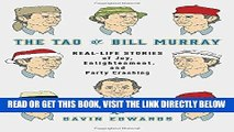 [READ] EBOOK The Tao of Bill Murray: Real-Life Stories of Joy, Enlightenment, and Party Crashing